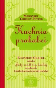 okładka Kuchnia prababci, Książka   Gilbert Elizabeth