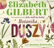 okładka Botanika duszy, Książka   Gilbert Elizabeth