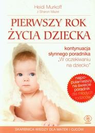 okładka Pierwszy rok życia dziecka, Książka | Heidi E. Murkoff, Sharon Mazel