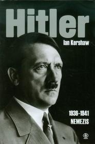 okładka Hitler 1936-1941. Nemezis. Książka | papier | Kershaw Ian