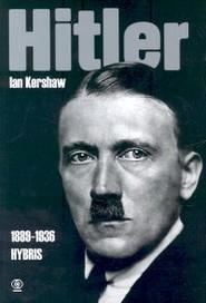 okładka Hitler 1889 - 1936. Hybris. Książka | papier | Kershaw Ian