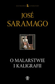 okładka O malarstwie i kaligrafii, Książka | Saramago Jose