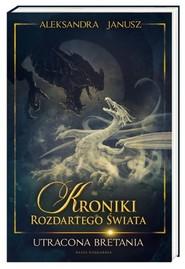 okładka Utracona Bretania, Książka   Janusz Aleksandra