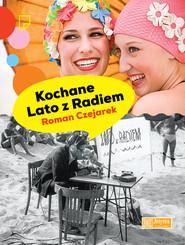 okładka Kochane Lato z Radiem, Książka | Czejarek Roman