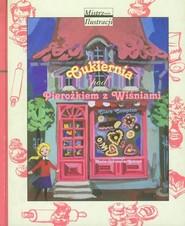 okładka Cukiernia pod Pierożkiem z Wiśniami, Książka | Clare Compton