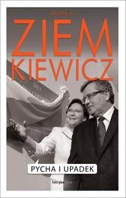 okładka Pycha i upadek, Książka   Rafał A. Ziemkiewicz