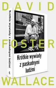 okładka Krótkie wywiady z paskudnymi ludźmi, Książka | Wallace David Foster