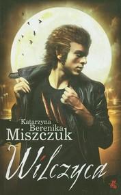 okładka Wilczyca, Książka | Berenika Miszczuk Katarzyna