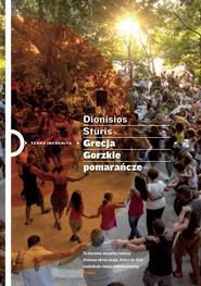 okładka Grecja. Gorzkie pomarańcze. Książka | papier | Sturis Dionisios