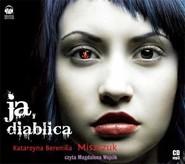 okładka Ja, diablica audiobook, Książka | Berenika Miszczuk Katarzyna