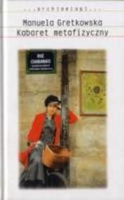 okładka Kabaret metafizyczny, Książka | Gretkowska Manuela