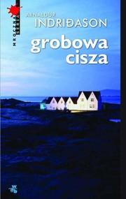 okładka Grobowa cisza, Książka | Arnaldur Indriðason