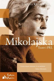 okładka Mikołajska. Teatr i PRL, Książka   Krakowska Joanna