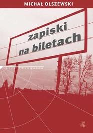 okładka Zapiski na biletach, Książka | Michał Olszewski