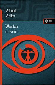 okładka Wiedza o życiu, Książka | Adler Alfred