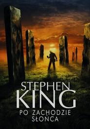 okładka Po zachodzie słońca, Książka   King Stephen