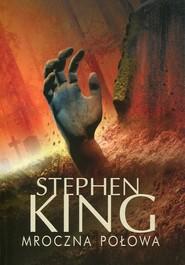 okładka Mroczna połowa, Książka   King Stephen