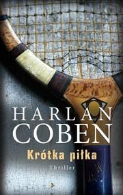 okładka Krótka piłka, Książka | Coben Harlan