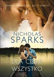 okładka Dla ciebie wszystko, Książka | Sparks Nicholas