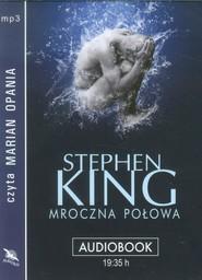 okładka Mroczna połowa audiobook, Książka | Stephen King