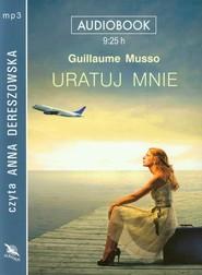 okładka Uratuj mnie audiobook, Książka   Guillaume Musso