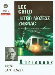 okładka Jutro możesz zniknąć audiobook, Książka | Lee Child