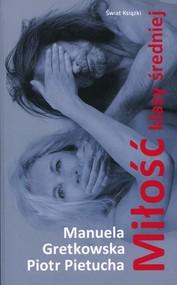 okładka Miłość klasy średniej, Książka | Manuela Pietucha P Gretkowska