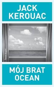 okładka Mój brat ocean, Książka | Kerouac Jack