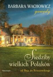okładka Siedziby wielkich Polaków, Książka   Barbara Wachowicz