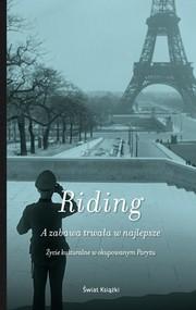 okładka A zabawa trwała w najlepsze, Książka   Alan Riding