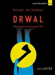 okładka Drwal. Audiobook, Książka | Michał Witkowski