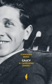 okładka Gajcy. W pierścieniu śmierci, Książka   Bereś Stanisław