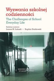 okładka Wyzwania szkolnej codzienności, Książka   zbiorowa praca