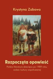 okładka Rozpoczęta opowieść, Książka   Zabawa Krystyna
