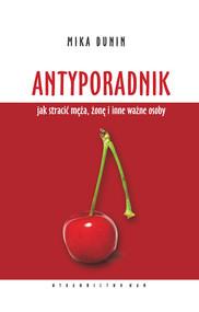 okładka Antyporadnik, Książka | Mika Dunin