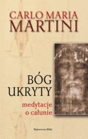 okładka Bóg ukryty. Medytacje o całunie, Książka | Carlo Maria Martini