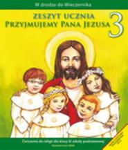 okładka Katechizm SP 3 Przyjmujemy Pana Jezusa ćw, Książka   Kubik Władysław