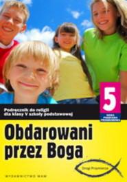 okładka Katechizm SP 5 Obdarowani przez Boga NPP, Książka   Zbigniew Marek, Anna Walulik