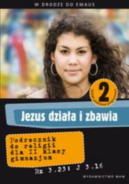 okładka Katechizm GIM 2 Jezus działa i zbawia NPP, Książka   Zbigniew Marek, Walulik Anna