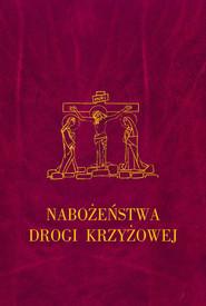 okładka Nabożeństwa Drogi Krzyżowej, Książka   zbiorowa praca