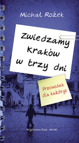 okładka Zwiedzamy Kraków w trzy dni, Książka | Rożek Michał
