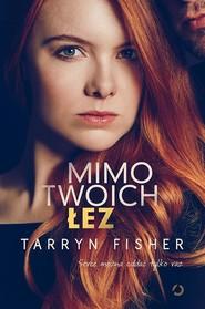 okładka Mimo twoich łez, Książka | Fisher Tarryn