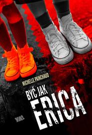 okładka Być jak Erica, Książka | Painchaud Michelle