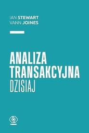 okładka Analiza transakcyjna dzisiaj. Książka | papier | Ian Stewart, Vann Joines