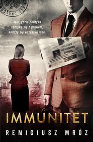 okładka Immunitet, Książka | Mróz Remigiusz