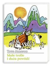 okładka Małe trolle i duża powódź, Książka | Jansson Tove