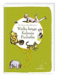 okładka Wielka księga Kubusia Puchatka. Książka | papier | Alan Alexander Milne, David Benedictus