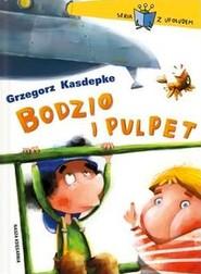 okładka Bodzio i Pulpet, Książka | Grzegorz Kasdepke