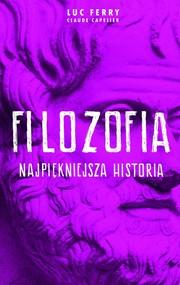 okładka Filozofia najpiękniejsza historia, Książka   Ferry Luc