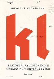 okładka Historia nazistowskich obozów koncentracyjnych, Książka | Wachsmann Nikolaus